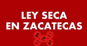 ley seca zacatecas